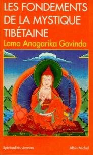 """Anagarika Govinda - Les Fondements de la mystique tibétaine - D'après les enseignements du grand mantra """"om mani padme hûm""""."""