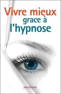 Anagramme Editions - Vivre mieux grâce à l'hypnose.