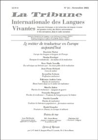 Henriette Walter et Nicolas Froeliger - La Tribune Internationale des Langues Vivantes N° 34, Novembre 2003 : Le métier de traducteur en Europe aujourd'hui.
