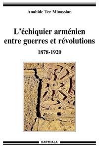 Léchiquier arménien, entre guerres et révolutions 1878-1920.pdf