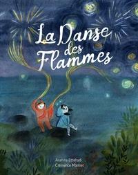 Anahita Ettehadi et Clémence Monnet - La danse des flammes.