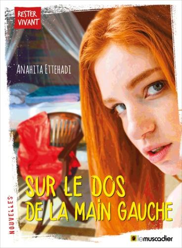 Anahita Ettehadi - Sur le dos de la main gauche - Nouvelles pour la jeunesse.