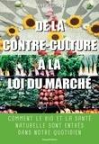 Anahita Grisoni - De la contre-culture à la loi du marché - Comment le bio et la santé naturelle sont entrés dans notre quotidien.
