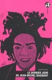 Anaïd Demir - Le dernier jour de Jean-Michel Basquiat.