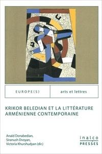 Anaïd Donabédian et Siranush Dvoyan - Krikor Beledian et la littérature arménienne contemporaine.