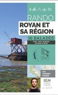 Anaïs Ancellin - Rando Royan et sa région - 16 balades à pied, à vélo, en bateau, en canoë, en train.