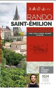 Anaïs Ancellin - Rando Saint-Emilion - 16 balades à pied, à vélo, à cheval, en canoë, en voiture.