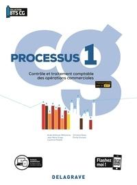 Anaïs Anthoine-Mihomme et Laurence Pavelet - Processus 1 - Contrôle et traitement comptable des opérations commerciales BTS Comptabilité Gestion CG - Pochette élève.