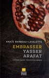 Anaïs Barbeau-Lavalette - Embrasser Yasser Arafat - Chroniques palestiniennes.