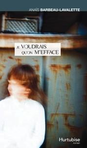 Anaïs Barbeau-Lavalette - Je voudrais qu'on m'efface.