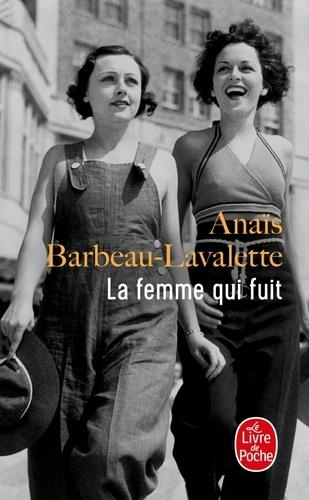 Anaïs Barbeau-Lavalette - La femme qui fuit.