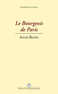 Anais Bazin - Le Bourgeois de Paris.