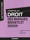 Anaïs Boucher - L'essentiel du droit des marques, brevets et design.