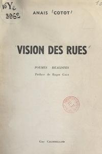 Anaïs Cotot et Roger Galy - Vision des rues - Poèmes réalistes.