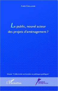 Le public, nouvel acteur des projets daménagement ?.pdf