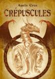 Anaïs Cros - Les Lunes de Sang Tome 4 : Crépuscules.