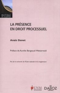 Anaïs Danet - La présence en droit processuel.