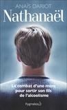 Anaïs Dariot - Nathanaël - Le combat d'une mère pour sortir son fils de l'alcoolisme.