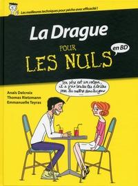 Anaïs Delcroix et Thomas Rietzmann - La Drague pour les nuls en BD.