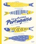Anaïs Delon Lugassy - La cuisine portugaise - Entre tradition et modernité.