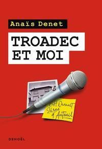 Google ebook store téléchargement gratuit Troadec et moi 9782207159323 par Anaïs Denet