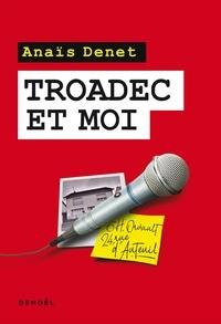 Anaïs Denet - Troadec et moi.