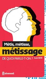 Anaïs Favre - Métis, métisse, métissage - De quoi parle-t-on ?.
