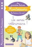 Anaïs Galon et Christine Nougarolles - Je serai vétérinaire !.
