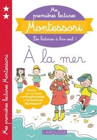Anaïs Galon - Mes premières lectures Montessori, À la mer.