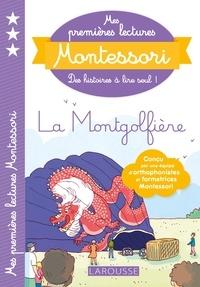 Anaïs Galon et Christine Nougarolles - Mes premières lectures Montessori, la montgolfière.