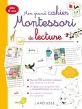 Anaïs Galon et Julie Rinaldi - Mon grand cahier Montessori de lecture.