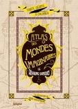 Anaïs Goldemberg - Atlas des mondes imaginaires : le royaume sansouci.