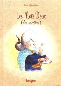Anaïs Goldemberg - Les mots doux (des sorcières).