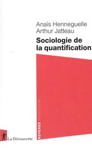 Anaïs Henneguelle et Arthur Jatteau - Sociologie de la quantification.