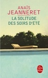Anaïs Jeanneret - La solitude des soirs d'été.