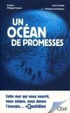 Anaïs Joseph et Philippe Goulletquer - Un océan de promesses - Cette mer qui nous nourrit, nous soigne, nous donne l'énergie... Au quotidien.