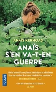Anais Kerhoas - Anaïs s'en va-t-en guerre.
