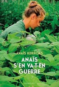 Anais Kerhoas - Anaïs s'en va-t'en guerre.