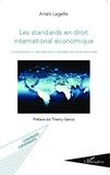 Anaïs Lagelle - Les standards en droit international économique - Contribution à l'étude de la normativité internationale.