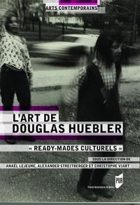 """Anaïs Lejeune et Alexander Streitberger - L'art de Douglas Huebler - """"Ready-mades culturels""""."""