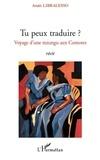 Anaïs Libralesso - Tu peux traduire ? - Voyage d'une mzungu aux Comores.