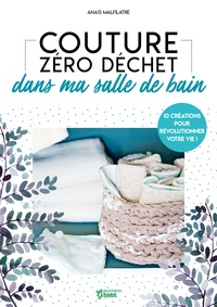 Anaïs Malfilatre - Couture zéro déchet dans ma salle de bain.