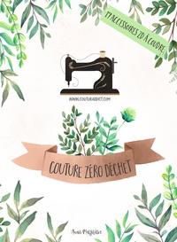 Anaïs Malfilatre - Couture zéro déchet - 17 projets à coudre pour remplacer le plastique et les ustensiles jutiles.