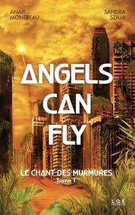 Anaïs Montreau et Sandra Szaja - Angels can fly - Tome 1 , Le chant des murmures.