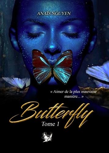 Butterfly Tome 1. Aimer de la plus mauvaise façon de Anaïs Nguyen - Grand  Format - Livre - Decitre