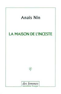 Anaïs Nin - La maison de l'inceste.