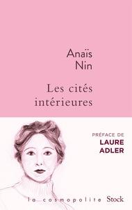 Anaïs Nin - Les cités intérieures - Oeuvre romanesque.