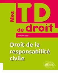 Anaïs Raynaud - Droit de la responsabilité civile.