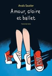 Anaïs Sautier - Amour, gloire et ballet.