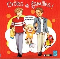Anaïs Valente et Ariane Delrieu - Drôles de familles !.